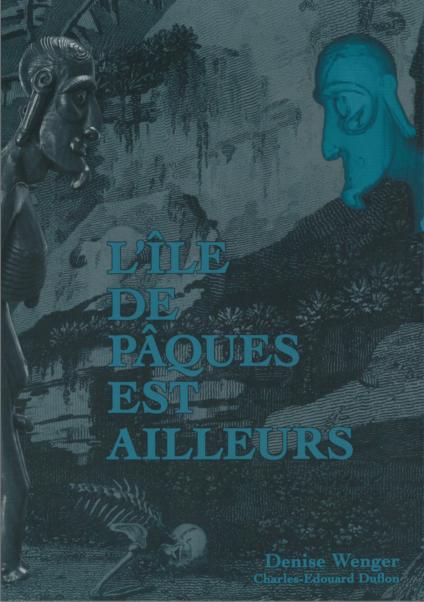 Livre | L'île de Pâques est ailleurs | Textes de Denise Wenger | Editions D, Frédéric Dawance